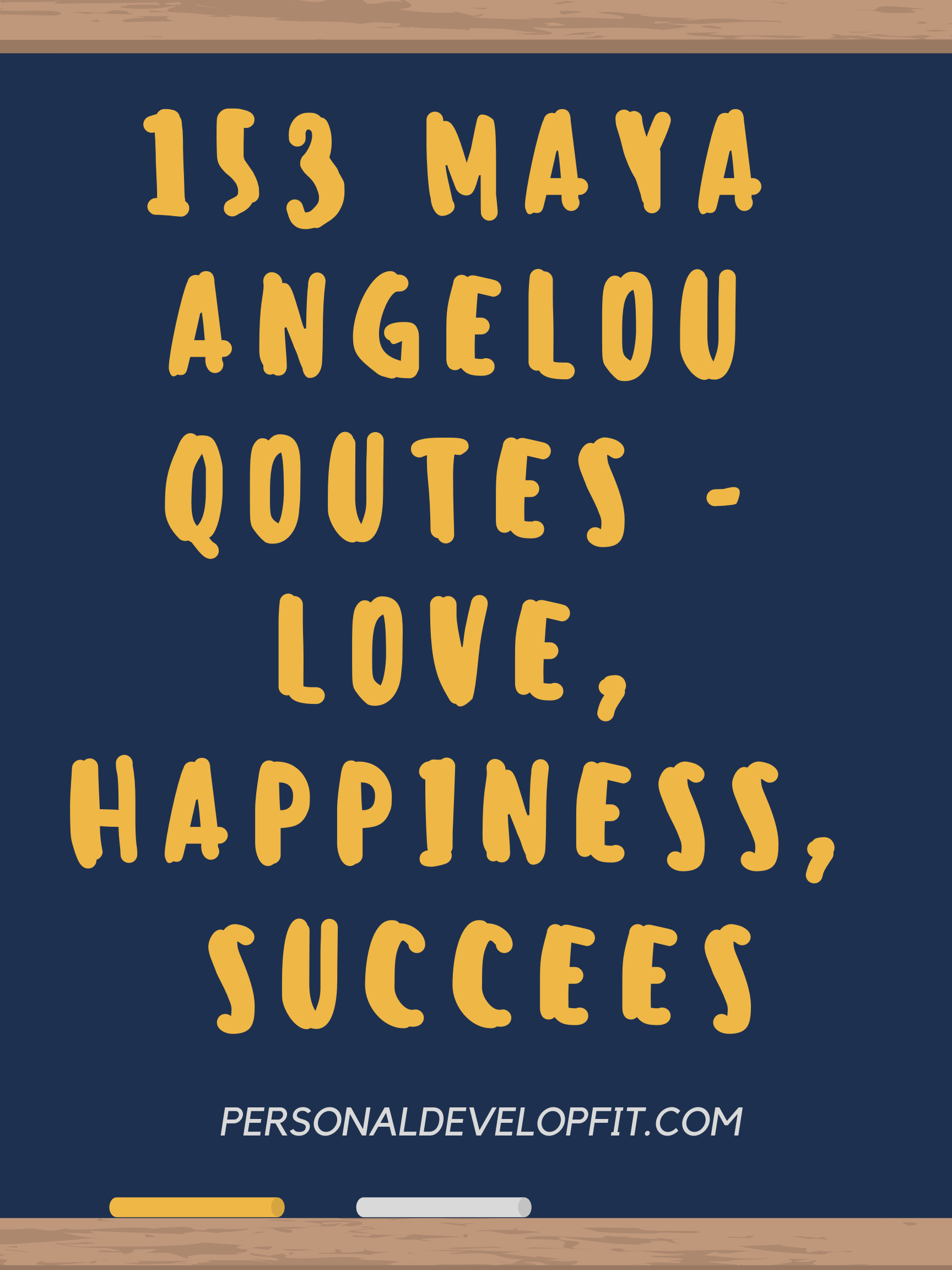 Image of: Pinterest 153 Maya Angelou Quotes On Love Happiness Family Success Personaldevelopfitcom 153 Maya Angelou Quotes On Love Happiness Family Success