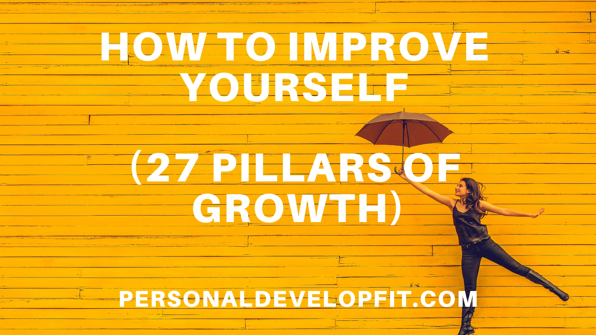 How To Improve Yourself 27 Pillars Of Growth