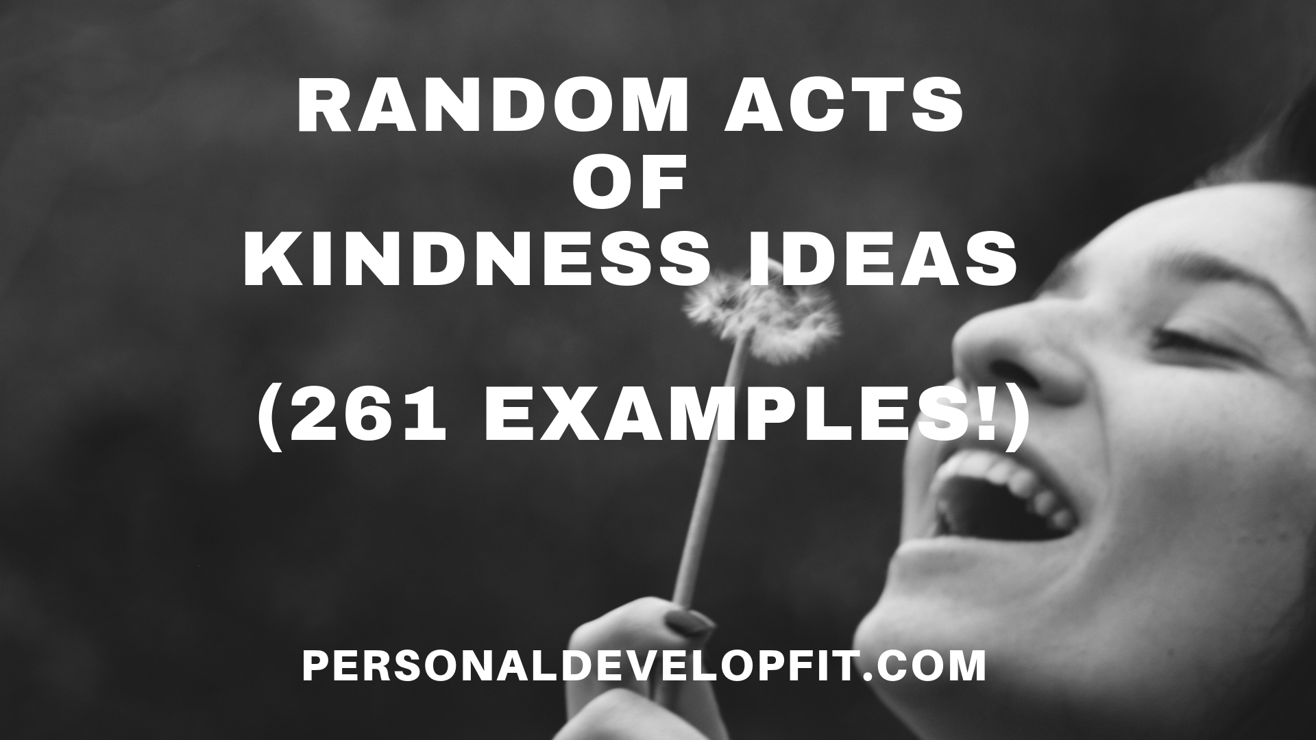 261 Random Acts Of Kindness Ideas The Ultimate List