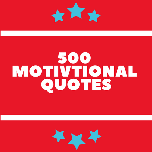 The 500 Best Motivational Quotes The Ultimate List