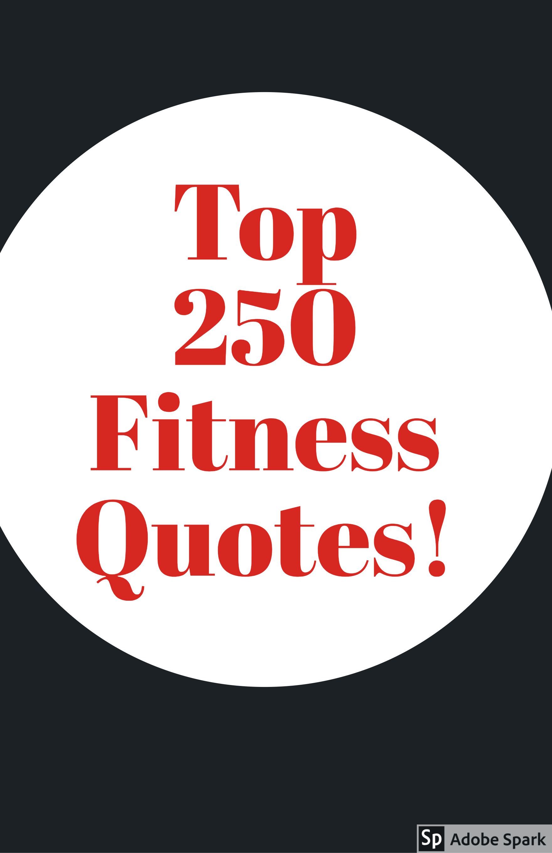 250 Top Fitness Quotes To Get Your Pumped Up