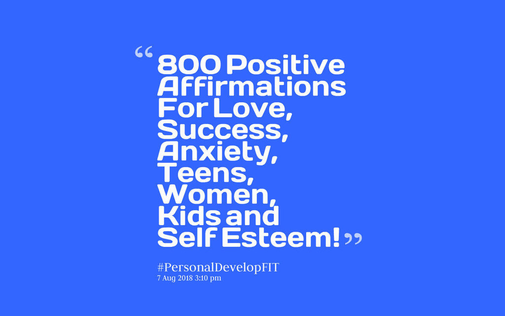 800 Of The Best Positive Affirmations (The Ultimate List) -