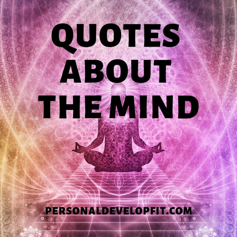 291 Quotes About The Mind A Collection Of The Best