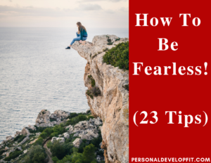 how to be fearless