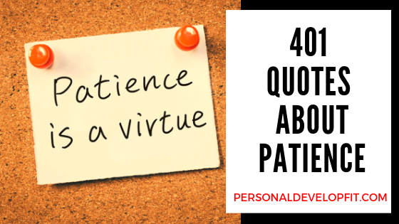 401 Quotes About Patience A Collection Of The Best